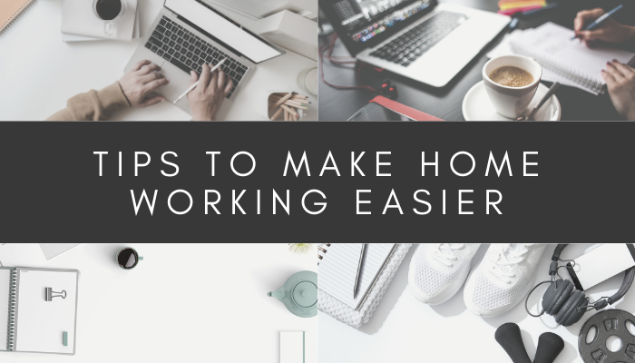 5 tips to make home working easier